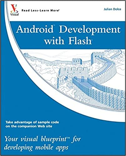 Android development with flash your visual blueprint for developing android development with flash your visual blueprint for developing mobile apps julian dolce 9780470904329 amazon books malvernweather Gallery