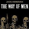 The Way of Men Hörbuch von Jack Donovan Gesprochen von: Jack Donovan