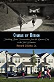 Civitas by Design : Building Better Communities, from the Garden City to the New Urbanism, Gillette, Howard, Jr., 0812222229