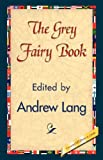 The Grey Fairy Book, Andrew Lang, 1421838249