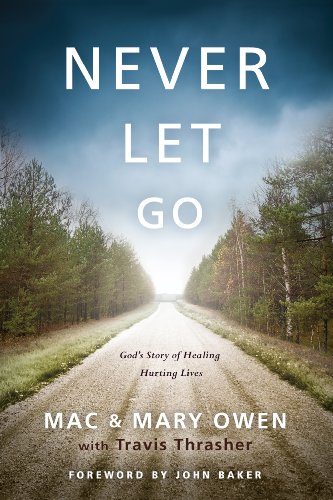 Never Let Go (Never Let Go: Gods Story of Healing Hurting Lives)