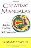 Creating Mandalas, Susanne F. Fincher and Robert A. Johnson, 0877736464
