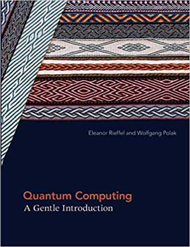 Quantum Computing: A Gentle Introduction (Scientific and Engineering