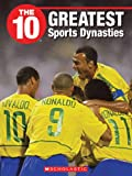 The 10 Greatest Sports Dynasties, Ben Katz and Debbie Nyman, 1554485258