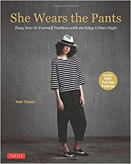 Book She Wears the Pants: Easy Sew-it-Yourself Patterns for an Urban-Edge