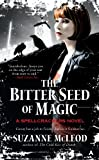 The Bitter Seed of Magic (A Spellcrackers Novel)