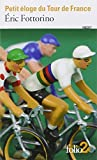 img - for Petit Eloge Du Tour De France by Eric Fottorino (2013-05-30) book / textbook / text book