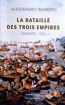 La bataille des trois empires : Lépante, 1571 par Barbero