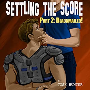 Settling the Score - Part 2: Blackmailed! Audiobook