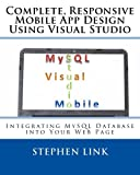 img - for Complete, Responsive Mobile App Design Using Visual Studio: Integrating MySQL Database into Your Web Page book / textbook / text book
