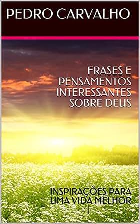 Frases E Pensamentos Interessantes Sobre Deus Inspirações