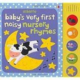Baby's Very First Noisy Nursery Rhymes-