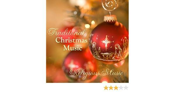 Religious Christmas Music.Traditional Christmas Music Religious Christmas Music By