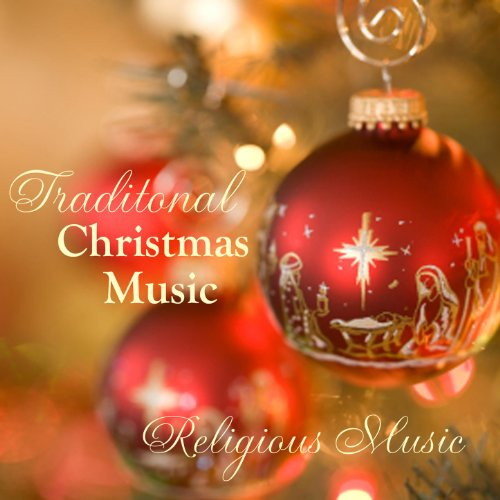 Traditional Christmas Music - Religious Christmas Music by ...