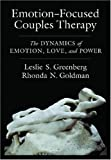 Emotion-Focused Couples Therapy, Leslie S. Greenberg and Rhonda N. Goldman, 143380316X