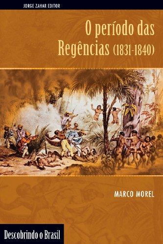 O Período Das Regências (1831-1840). Coleção Descobrindo o Brasil