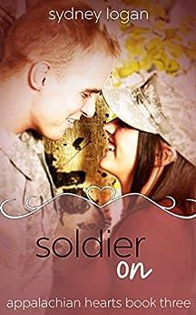 Soldier On (Appalachian Hearts Book 3) by [Logan, Sydney]