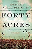 Forty Acres: A Thriller