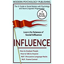 Influence: 4 Book Bundle (How to Analyze People, How to Talk to Anyone, Persuasive Language Hacks, NLP 1)