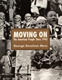 img - for Moving on: The American People Since 1945 by George Donelson Moss (1994-02-24) book / textbook / text book