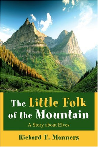 The Little Folk of the Mountain: A Story about Elves pdf