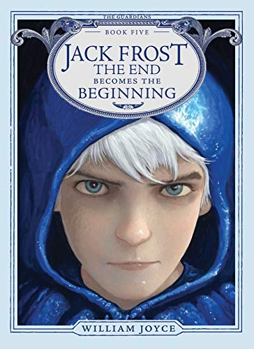 Jack Frost: The End Becomes the Beginning (The Guardians) by Atheneum/Caitlyn Dlouhy Books