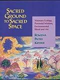 Sacred Ground to Sacred Space, Rowena Pattee Kryder, 1879181207
