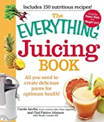 The Everything Juicing Book: All you need to create delicious juices for your optimum health (Everything®)