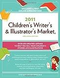 2011 Children's Writer's and Illustrator's Market, , 1582979529