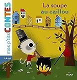 vignette de 'La soupe au caillou (Cathala, Agnès)'