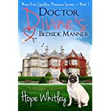 Doctor Divine's Bedside Manner: Book 1: Moon Over Carolina Romance Series