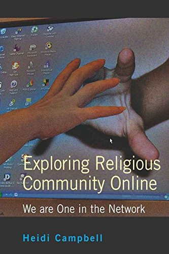 Exploring Religious Community Online: We are One in the Network (Digital Formations)