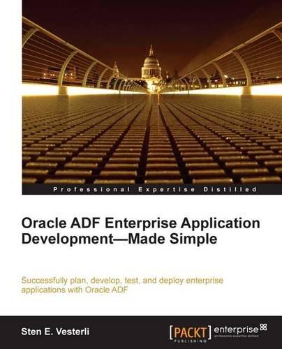 Oracle ADF Enterprise Application Development Made Simple