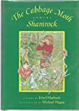 The Cabbage Moth and the Shamrock, Ethel Marbach, 0914676156