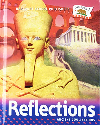 Harcourt School Publishers Reflections: Student Edition Anc Civ Reflections 2007