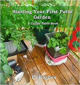Starting Your First Patio Garden A Coffee Table Book