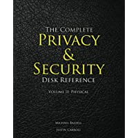 The Complete Privacy & Security Desk Reference: Volume II: Physical