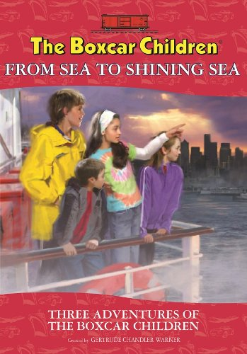 From Sea to Shining Sea: Three Adventures of the Boxcar Children - Book  of the Boxcar Children