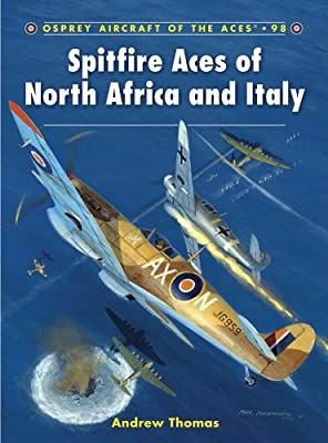 Spitfire Aces of North Africa and Italy (Aircraft of the Aces Book 98)