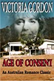 Front cover for the book Age of Consent by Victoria Gordon