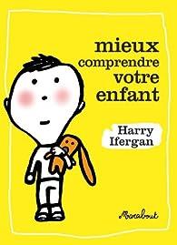 Book's Cover ofMieux comprendre votre enfant