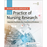 Burns and Grove's The Practice of Nursing Research - E-Book: Appraisal, Synthesis, and Generation of Evidence