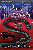 Out of the Spotlight [Suncoast Society] (Siren Publishing Sensations)