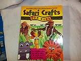 Safari Crafts for Kids, Kim Sullivan, 0830717684