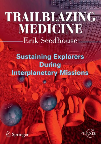 Trailblazing Medicine: Sustaining Explorers During Interplanetary Missions (Springer Praxis Books)