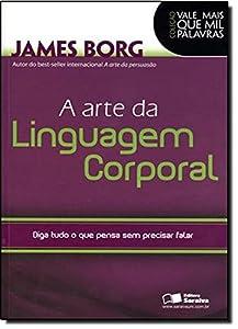 A Arte da Linguagem Corporal - Coleção Vale Mais que Mil Palavras (Em Portuguese do Brasil)