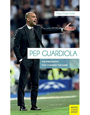 Pep Guardiola: The Philosophy That Changed The Game: Miguel