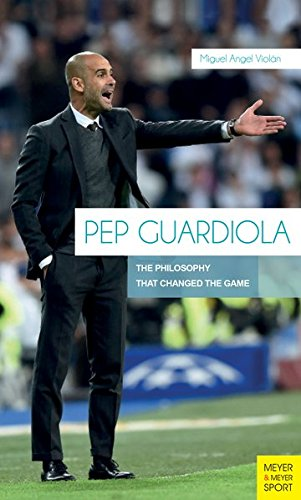 Pep Guardiola: The Philosophy That Changed The Game