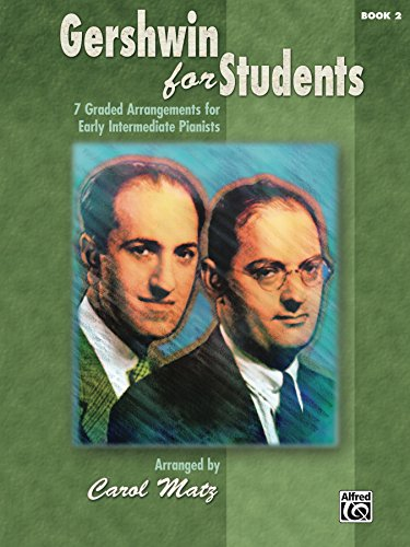 - Gershwin for Students, Book 2: 7 Graded Arrangements for Early Intermediate Pianists