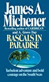 Rascals in Paradise, James A. Michener and A. Grove Day, 0449214591